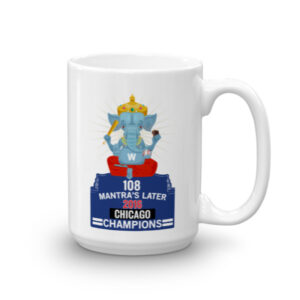 108 MANTRA'S LATER 2016 CHICAGO CHAMPIONS CHAI / COFFEE CUP